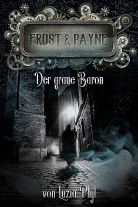 Cover Frost & Payne - Band 10: Der graue Baron
