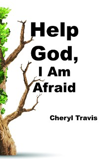 Cover Help God, I Am Afraid