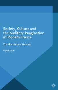 Cover Society, Culture and the Auditory Imagination in Modern France