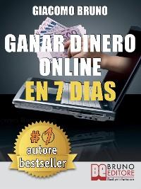 Cover Ganar Dinero Online en 7 Dìas