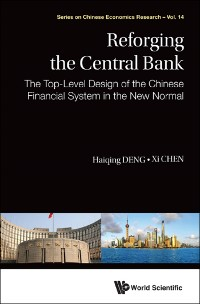 Cover Reforging The Central Bank: The Top-level Design Of The Chinese Financial System In The New Normal