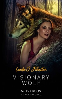 Cover Visionary Wolf (Mills & Boon Supernatural) (Alpha Force, Book 12)