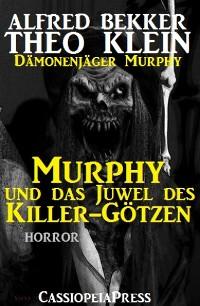 Cover Murphy und das Juwel des Killer-Götzen (Dämonenjäger Murphy)