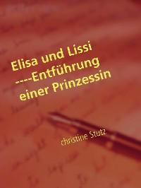 Cover Elisa und Lissi ----Entführung einer Prinzessin
