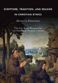 Cover Scripture, Tradition, and Reason in Christian Ethics