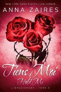 Cover Hold Me - Tiens Moi: L'Enlèvement t. 3