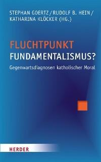 Cover Fluchtpunkt Fundamentalismus?