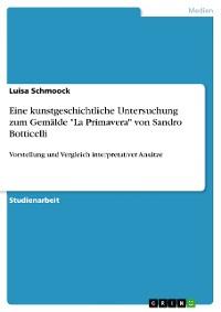 """Cover Eine kunstgeschichtliche Untersuchung zum Gemälde """"La Primavera"""" von Sandro Botticelli"""