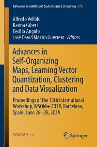 Cover Advances in Self-Organizing Maps, Learning Vector Quantization, Clustering and Data Visualization
