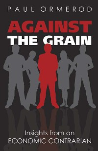 Cover Against the Grain: Insights from an Economic Contrarian