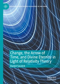 Cover Change, the Arrow of Time, and Divine Eternity in Light of Relativity Theory