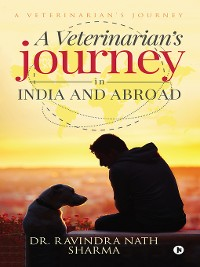Cover A Veterinarian'S Journey In India And Abroad