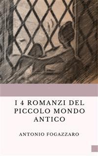 Cover I 4 romanzi del Piccolo mondo antico