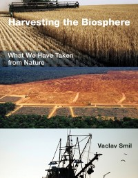 Cover Harvesting the Biosphere