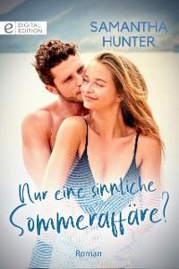 Cover Nur eine sinnliche Sommeraffäre?