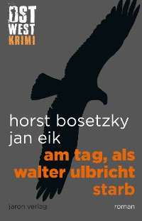 Cover Am Tag, als Walter Ulbricht starb