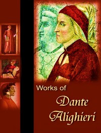 Cover The Complete works of Dante Alighieri