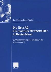 Cover Die Netz AG als zentraler Netzbetreiber in Deutschland