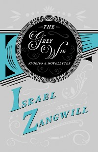 Cover The Grey Wig - Stories and Novelettes