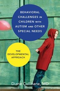 Cover Behavioral Challenges in Children with Autism and Other Special Needs: The Developmental Approach