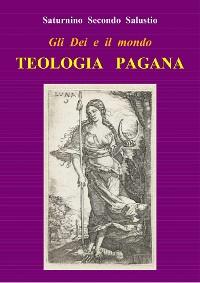 Cover Gli Dei e il mondo. Teologia pagana