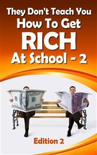 Cover They Don't Teach You How To Get Rich At School-2 (1, #2)