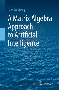 Cover A Matrix Algebra Approach to Artificial Intelligence