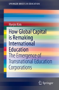 Cover How Global Capital is Remaking International Education