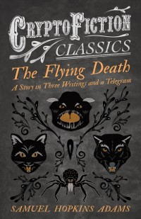 Cover Flying Death - A Story in Three Writings and a Telegram (Cryptofiction Classics - Weird Tales of Strange Creatures)