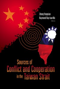 Cover Sources Of Conflict And Cooperation In The Taiwan Strait