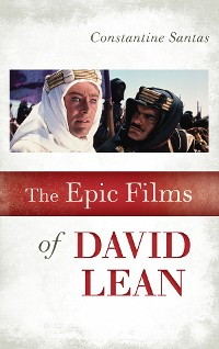 Cover The Epic Films of David Lean