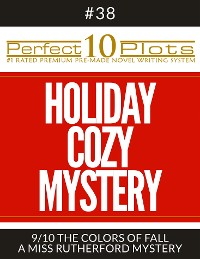 "Cover Perfect 10 Holiday Cozy Mystery Plots #38-9 ""THE COLORS OF FALL – A MISS RUTHERFORD MYSTERY"""
