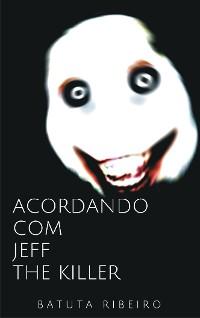 Cover Acordando com Jeff, the killer