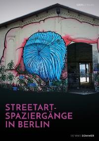 Cover Streetart-Spaziergänge in Berlin