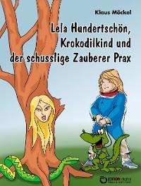 Cover Lela Hundertschön, Krokodilkind und der schusslige Zauberer Prax