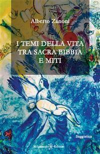 Cover I temi della vita tra Sacra Bibbia e miti