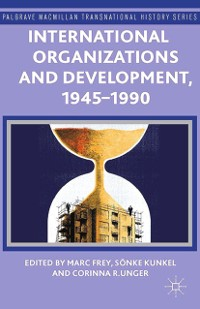 Cover International Organizations and Development, 1945-1990