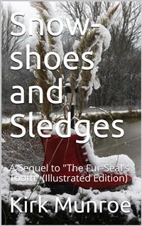 "Cover Snow-shoes and Sledges / A Sequel to ""The Fur-Seal's Tooth"""