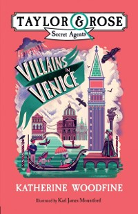 Cover Villains in Venice (Taylor and Rose Secret Agents 3)