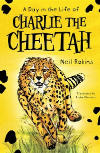 Cover A Day in the Life of Charlie the Cheetah