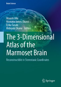 Cover The 3-Dimensional Atlas of the Marmoset Brain