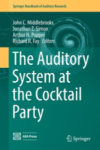 Cover The Auditory System at the Cocktail Party
