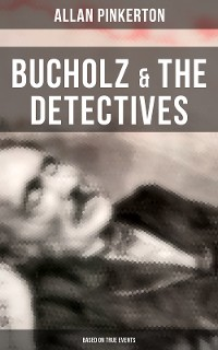 Cover Bucholz & the Detectives (Based on True Events)