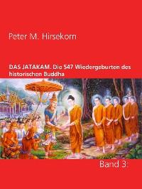 Cover DAS JATAKAM. Die 547 Wiedergeburten des historischen Buddha