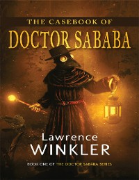 Cover The Casebook of Doctor Sababa: Book One of the Doctor Sababa Series