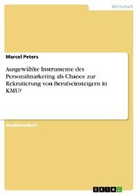 Cover Ausgewählte Instrumente des Personalmarketing als Chance zur Rekrutierung von Berufseinsteigern in KMU?
