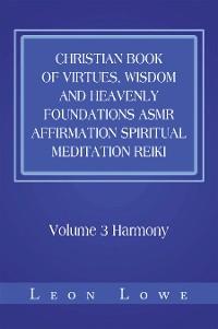 Cover Christian Book of Virtues, Wisdom and Heavenly Foundations Asmr Affirmation Spiritual Meditation Reiki