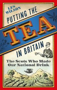Cover Putting the Tea in Britain