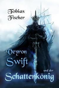 Cover Veyron Swift und der Schattenkönig