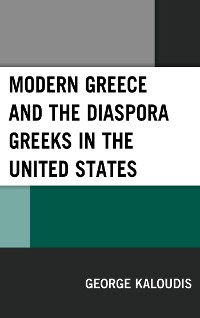 Cover Modern Greece and the Diaspora Greeks in the United States